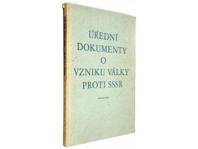 Úřední dokumenty o vzniku války proti SSSR
