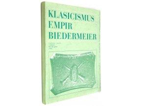 Klasicismus, empir, biedermeier