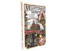 Kladrubský klášter v pověstech, legendách a vyprávěních