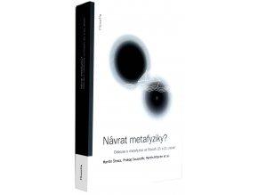 Návrat metafyziky?