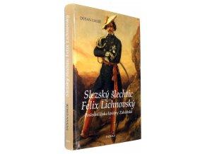 Slezský šlechtic Felix Lichnovský