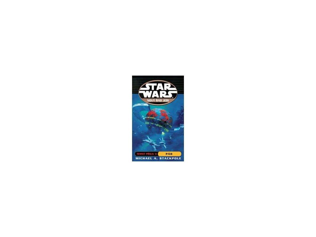 Star Wars Nový řád Jedi: Temný příliv II. - Pád |  Michael A. Stackpole