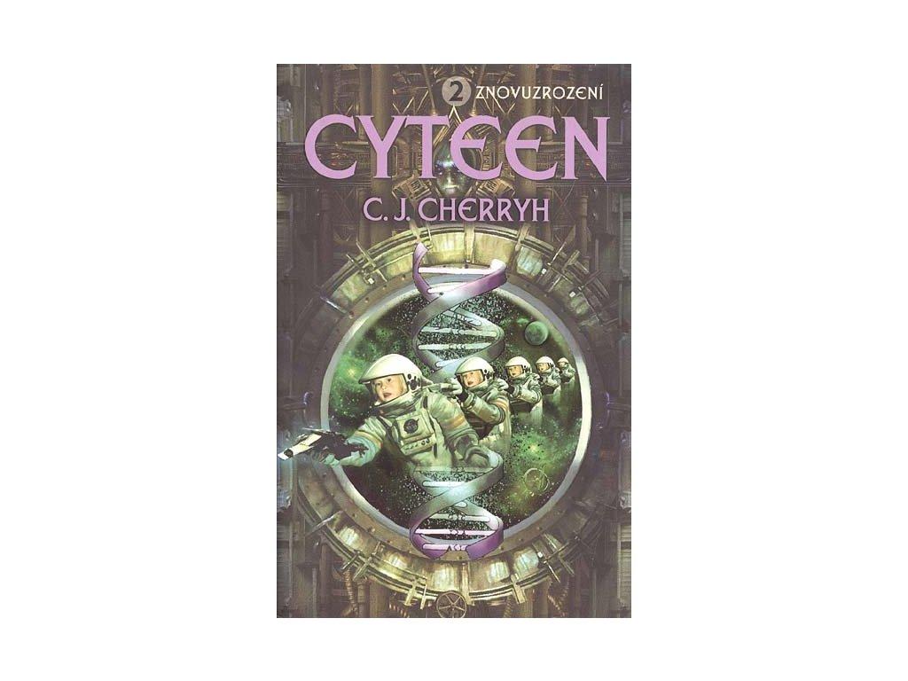 Cyteen :  Znovuzrození | Carolyn Janice Cherryh