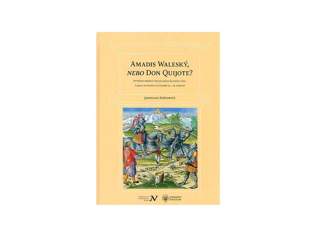 Amadis Waleský, nebo Don Quijote? | Jaroslava Kašparová
