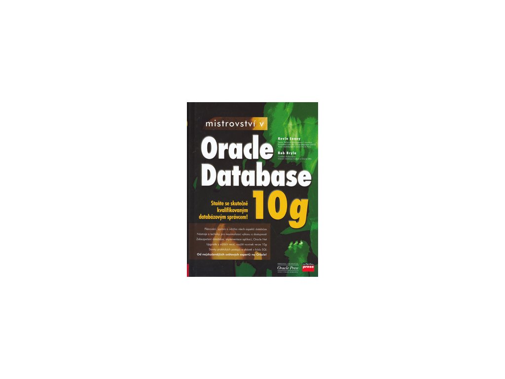 Mistrovstvi v Oracle Database 10g Kevin Loney Bob Bryla