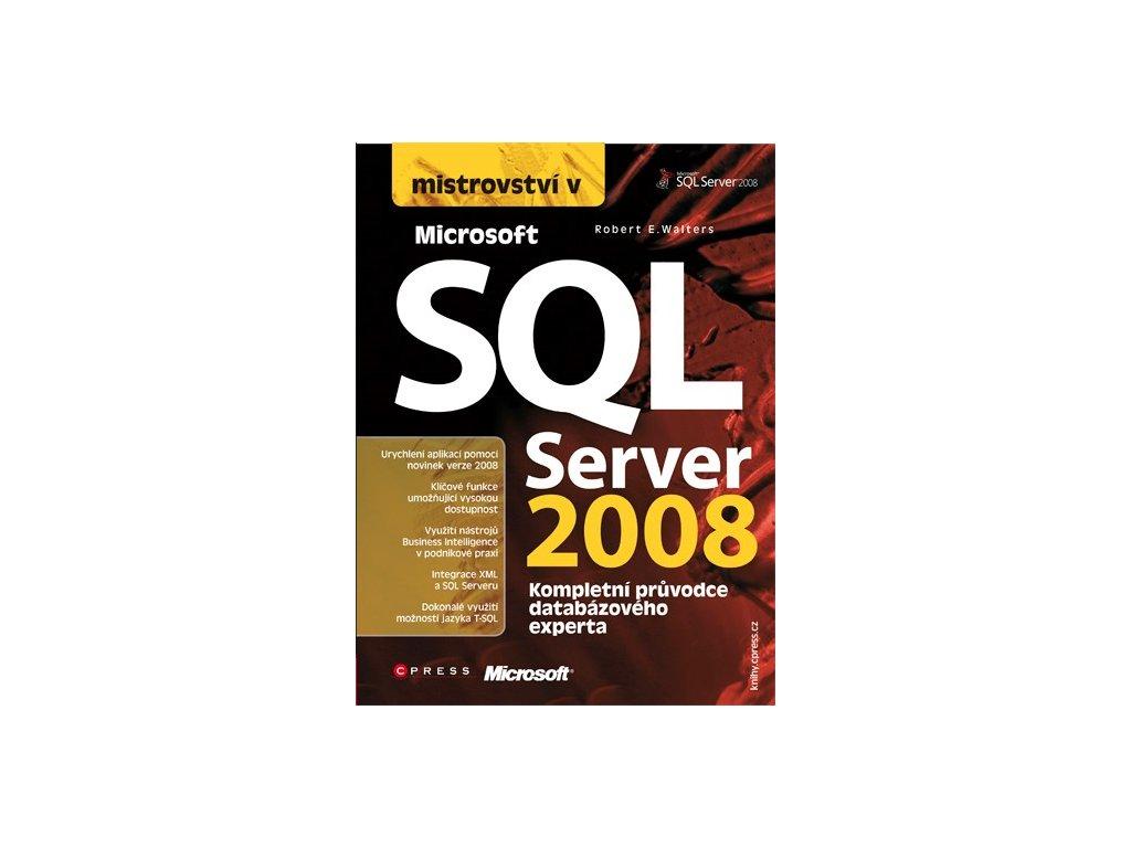 mistrovstvi v microsoft sql server 2008 robert e walters