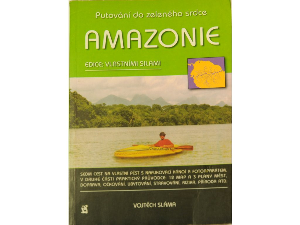 amazonie putovani do zeleneho srdce vojtech slama(1)
