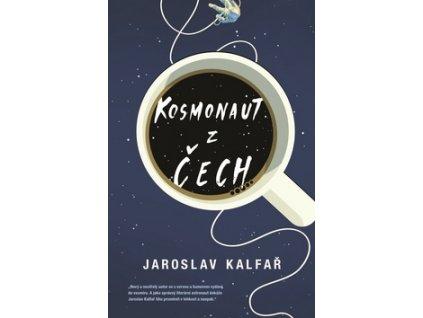 Kosmonaut z cech jaroslav kalfar