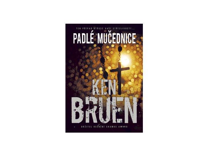 Ken Bruen padle mucednice