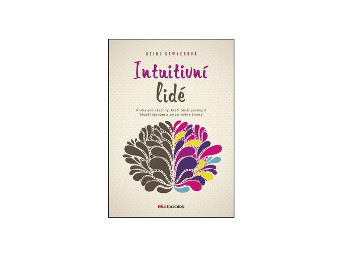 Heidi Sawyerova intuitivni lide