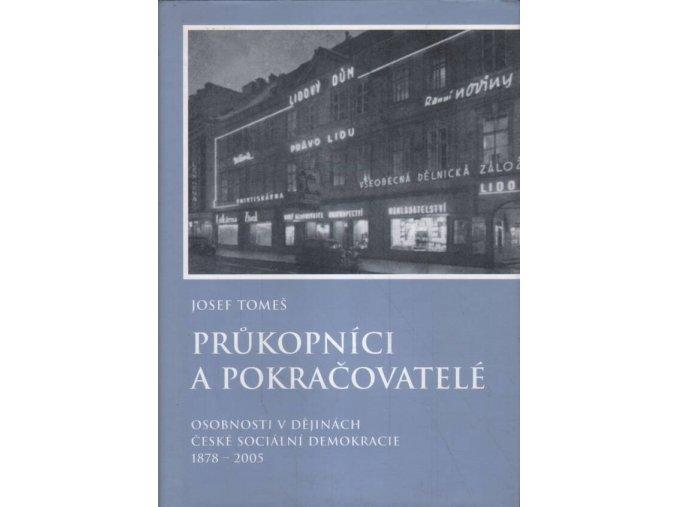 Průkopníci a pokračovatelé - Osobnosti v dějinách české sociální demokracie 1878 - 2005 | Josef Tomeš