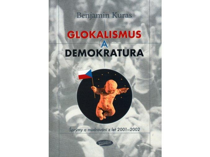Glokalismus a demokratura | Benjamin Kuras