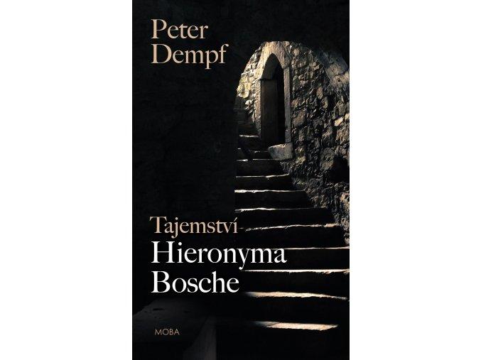 Tajemství Hieronyma Bosche | Peter Dempf