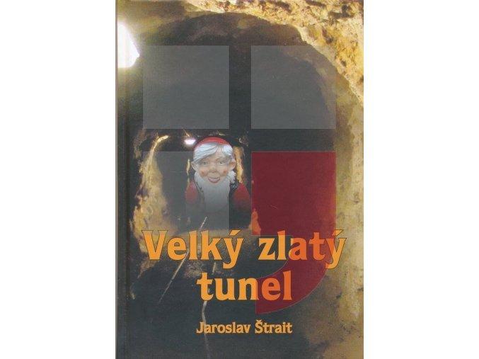 Velký zlatý tunel | Jaroslav Štrait