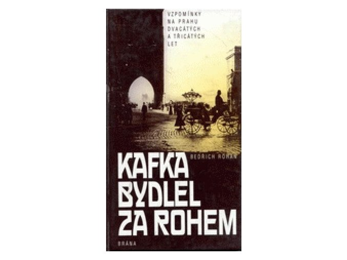 Kafka bydlel za rohem | Bedřich Rohan