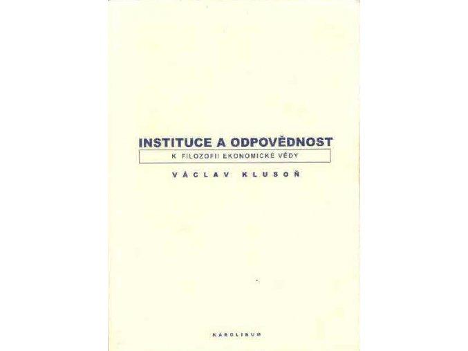 instituce a odpovednost k filozofii ekonomicke vedy vaclav kluson