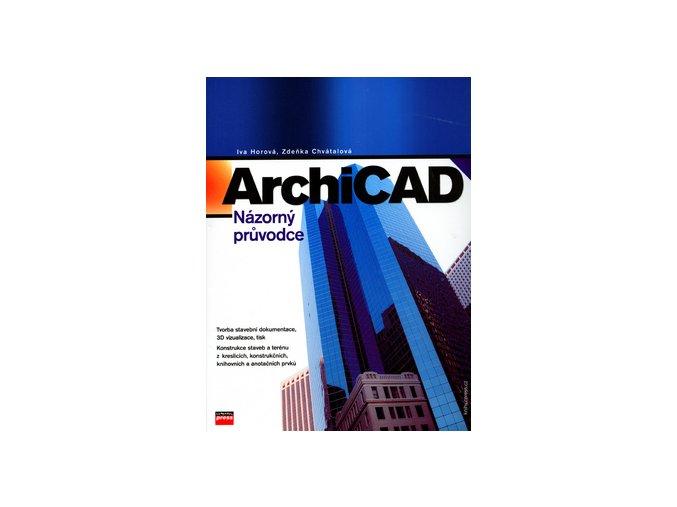ArchiCAD Názorný průvodce iva horova zdenka chvatalova