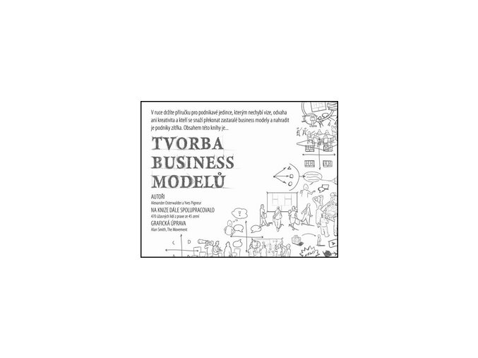 tvorba business modelu Alexander Osterwalder Yves Pigneur bizbooks 2012