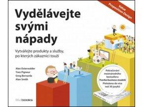 Vydělávejte svými nápady Alexander Osterwalder Yves Pigneur Greg Bernarda Alan Smith Vytvářejte produkty a služby po kterých zákazníci touží