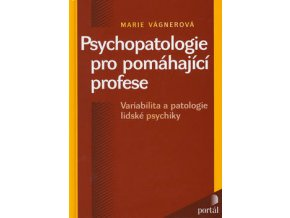 Marie Vagnerova psychopatologie pro pomahajici profese