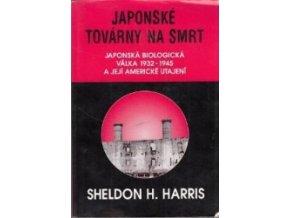 Sheldon h harris japonske tovarny na smrt