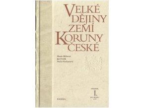 Velké dějiny zemí Koruny české I. | Naďa Profantová, Marie Bláhová, Jan Frolík