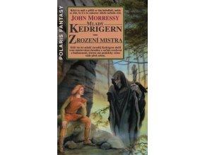 Mladý Kedrigern: Zrození mistra | John Morressy