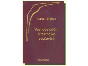 Výchova dítěte a metodika vyučování | Rudolf Steiner