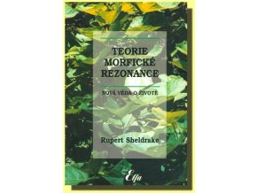 Teorie morfické rezonance | Rupert Sheldrake