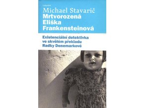 Mrtvorozená Eliška Frankensteinová | Michael Stavarič