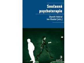 Současná psychoterapie | Zbyněk Vybíral, Jan Roubal