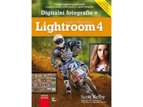 Digitálni fotografie v Adobe Photoshop Lightroom 4 scott kelby