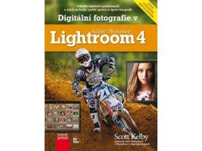Digitálni fotografie v Adobe Photoshop Lightroom 4 scott kelby