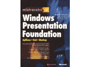 Mistrovstvi ve Windows Presentation Foundation charles petzold aplikace kod markup