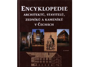 encyklopedie architektu stavitelu zedniku a kameniku v cechach pavel vlcek kolektiv autoru (2)