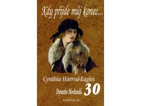 kdy prijde muj konec 30 dynastie morlandu cynthia harrod eagles