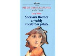 Sherlock Holmes a vrazdy v ledovem palaci larry Millett jota pribehy sherlocka holmese