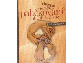 palickovani rohy dirky listky lenka malatova edice tradicni remesla