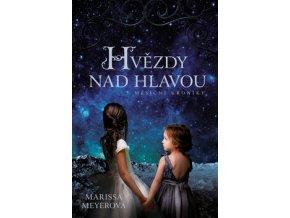 hvezdy nad hlavou mesicni kroniky marissa meyerova marisa