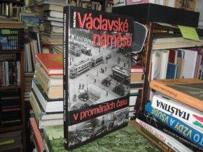 Václavské náměstí v proměnách času