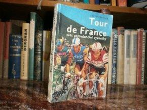 Tour de France svět profesionální cyklistiky