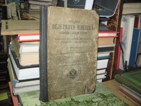 Velká dějeprava biblická Starého i Nového zákona