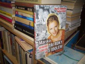Marika - Tři roky s idolem