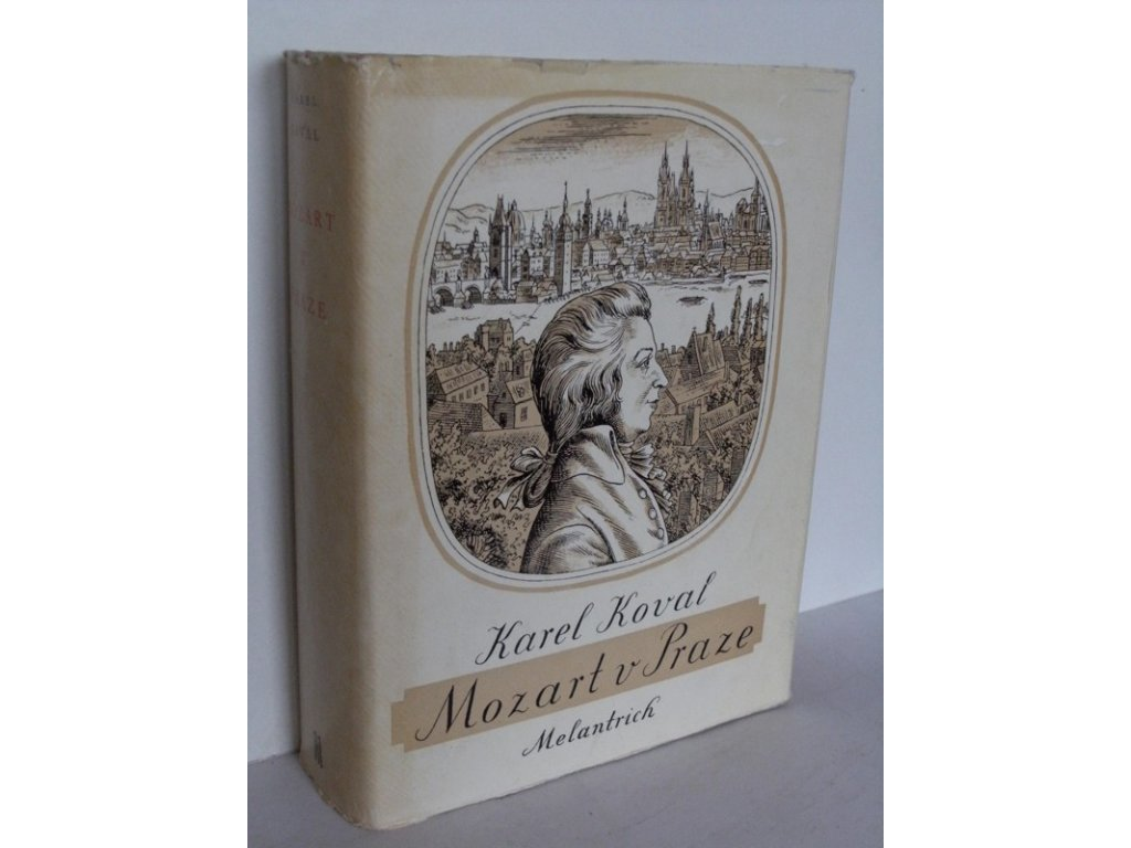 Mozart v Praze : Hudební kronika let 1787-1791 - Antikvariát Poděbrady