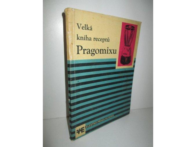 Velká kniha receptů Pragomixu (1961)