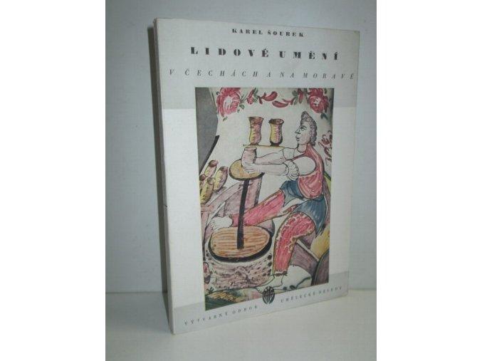 Lidové umění v Čechách a na Moravě : poznámky k jeho povaze