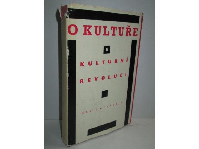 O kultuře a kulturní revoluci : příspěvek k řešení teoretických otázek kulturní revoluce