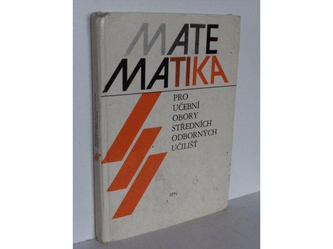 Matematika III : Učebnice pro učební obory stř. odb. učilišť