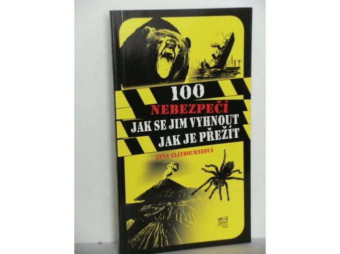 100 nebezpečí : jak se jim vyhnout, jak je přežít