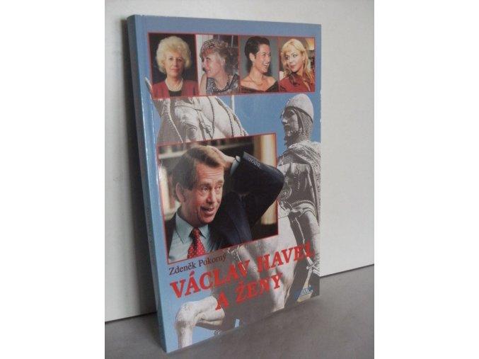 Václav Havel a ženy, aneb, Všechny prezidentovy matky